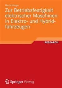 Zur Betriebsfestigkeit Elektrischer Maschinen in Elektro Und Hybridfahrzeugen