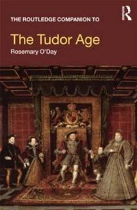 The Routledge Companion to the Tudor Age