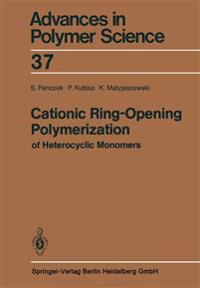 Cationic Ring-Opening Polymerization of Heterocyclic Monomers
