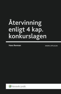 Återvinning enligt 4 kap. konkurslagen : en process- och insolvensrättslig manual
