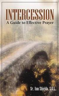 Intercession - a Guide to Effective Prayer