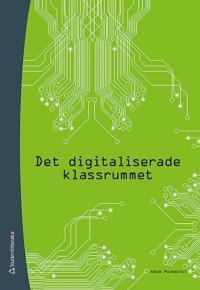 Det digitaliserade klassrummet - Adam Palmquist pdf epub