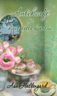 Antikcafé för kantstötta hjärtan - Åsa Hallengård | Laserbodysculptingpittsburgh.com