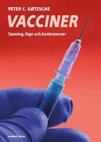 Vacciner : sanning, lögner och kontroverser - Peter C. Gøtzsche pdf epub
