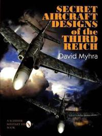 Secret Aircraft Designs of the Third Reich