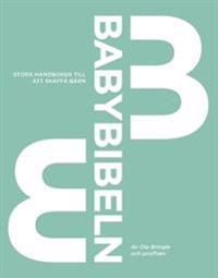 Babybibeln : stora handboken till att skaffa barn - Ola Bringle | Laserbodysculptingpittsburgh.com