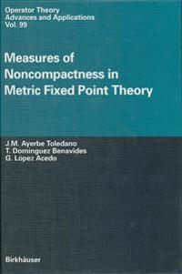 Measures of Noncompactness in Metric Fixed Point Theory