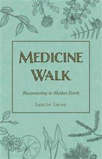 Medicine Walk: Reconnecting to Mother Earth