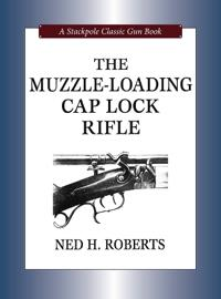 The Muzzle-Loading Cap Lock Rifle