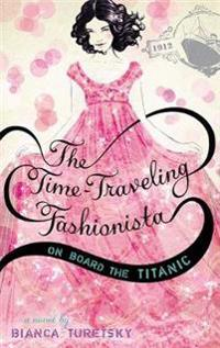 The Time-Traveling Fashionista on Board the Titanic