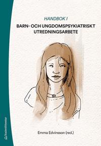 Handbok i barn- och ungdomspsykiatriskt utredningsarbete