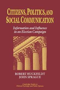 Citizens, Politics And Social Communication