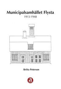 Municipalsamhället Flysta 1915-1948 - Britta Peterson pdf epub