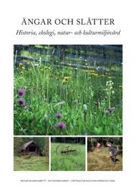 Ängar och slåtter : historia, ekologi, natur- och kulturmiljövård - Anna Westin, Tommy Lennartsson pdf epub