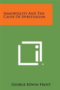 Immortality and the Cause of Spiritualism