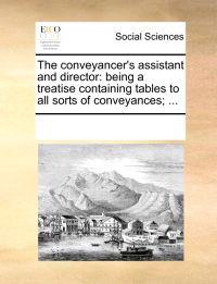 The Conveyancer's Assistant and Director