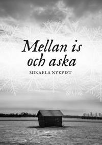 Mellan is och aska - Mikaela Nykvist | Laserbodysculptingpittsburgh.com