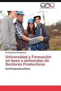 Universidad y Formacion En Base a Demandas de Sectores Productivos