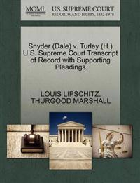 Snyder (Dale) V. Turley (H.) U.S. Supreme Court Transcript of Record with Supporting Pleadings