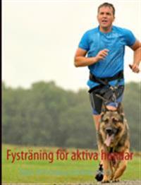 Fystraning for Aktiva Hundar