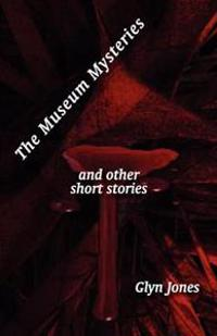The Museum Mysteries and Other Short Stories