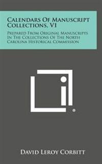 Calendars of Manuscript Collections, V1: Prepared from Original Manuscripts in the Collections of the North Carolina Historical Commission