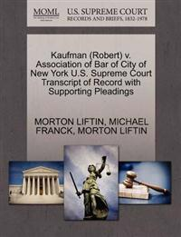 Kaufman (Robert) V. Association of Bar of City of New York U.S. Supreme Court Transcript of Record with Supporting Pleadings