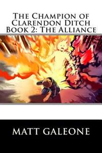 The Champion of Clarendon Ditch: Book 2: The Alliance