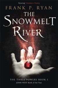 Snowmelt river - the three powers book 1