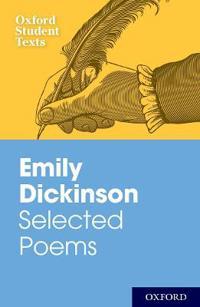 Emily Dickinson  Selected Poems - Emily Dickinson  Jackie Moore - böcker (9780198325451)     Bokhandel