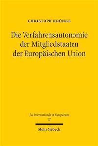 Die Verfahrensautonomie Der Mitgliedstaaten Der Europaischen Union