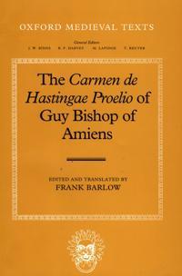 The Carmen de Hastingae Proelio of Guy, Bishop of Amiens
