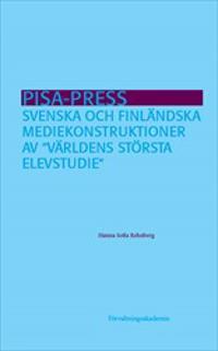 """PISA-press : svenska och finländska mediekonstruktioner av """"världens största elevstudie"""" - Hanna Sofia Rehnberg pdf epub"""