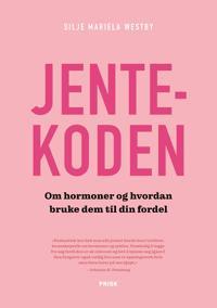 Jentekoden; om hormoner og hvordan bruke dem til din fordel - Silje Mariela Westby   Inprintwriters.org