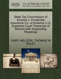 State Tax Commission of Arizona V. Prudential Insurance Co. of America U.S. Supreme Court Transcript of Record with Supporting Pleadings