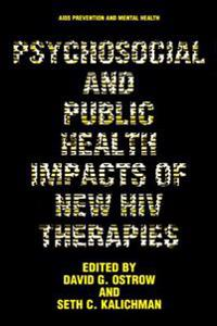 Psychosocial and Public Health Impacts of New HIV Therapies