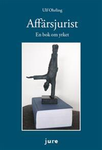 Affärsjurist : en bok om yrket - Ulf Ohrling | Laserbodysculptingpittsburgh.com