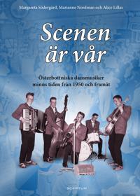 Scenen är vår - Margareta Södergård, Marianne Nordman, Alice Lillas pdf epub