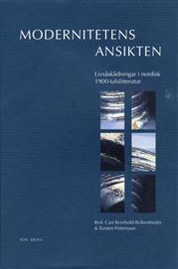 Modernitetens ansikten : Livsåskådningar i nordisk 1900-talslitteratur