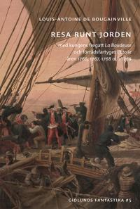 Resa runt jorden med kungens fregatt La Boudeuse och förrådsfartyget L'Étoile åren 1766, 1767, 1768 och 1769 - Louis-Antoine de Bougainville | Laserbodysculptingpittsburgh.com