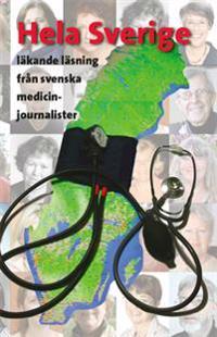 Hela Sverige : läkande läsning från svenska medicinjournalister