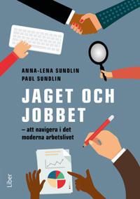 Jaget och jobbet : att navigiera i det moderna arbetslivet