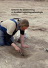 Kriterier för bedömning av kvalitet i uppdragsarkeologi - Anders Kritz pdf epub