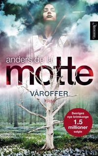 Våroffer - Anders De la Motte pdf epub