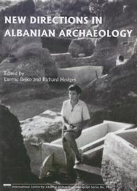 New Directions in Albanian Archaeology