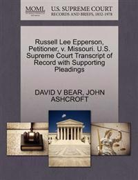 Russell Lee Epperson, Petitioner, V. Missouri. U.S. Supreme Court Transcript of Record with Supporting Pleadings