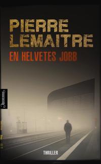 En helvetes jobb - Pierre Lemaitre pdf epub