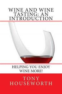 Wine and Wine Tasting: An Introduction