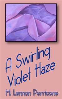 A Swirling Violet Haze