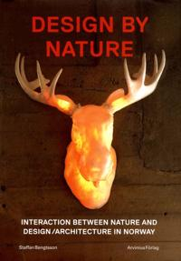 Design by Nature: Interaction Between Nature and Design/Architecture in Norway